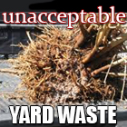 YardWaste_Unacceptable.jpg